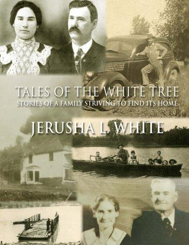 Tales of the White Tree: Stories of a Family Striving to Find Its Home