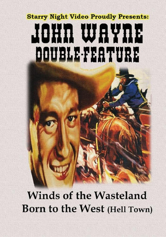 John Wayne Double Feature #11 - Winds of the Wasteland & Born to the West