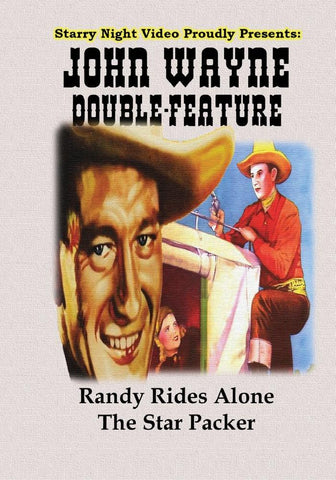 John Wayne Double Feature #6 - Randy Rides Alone & The Star Packer