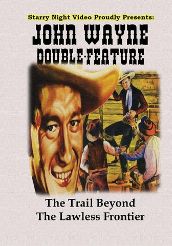 John Wayne Double Feature #7 - The Trail Beyond & The Lawless Frontier