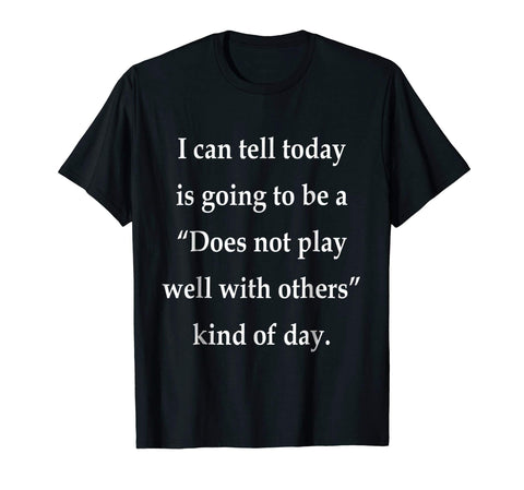 Yellow House Outlet: Does Not Play Well With Others T-Shirt