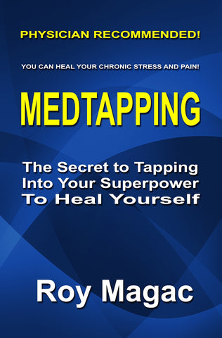 Medtapping: The Secret to Tapping Into Your Superpower To Heal Yourself