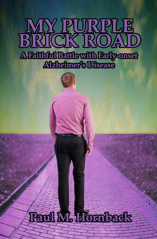 My Purple Brick Road: A Faithful Battle with Early-onset Alzheimer's Disease