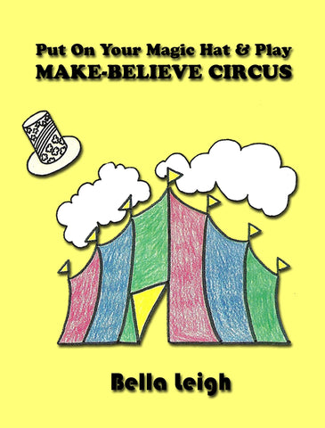 Put On Your Magic Hat & Play Make-Believe Circus