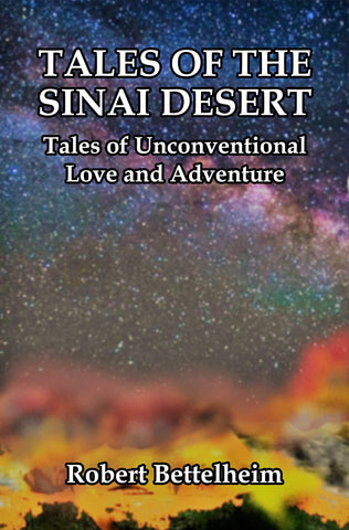 Tales of the Sinai Desert: Tales of Unconventional Love and Adventure