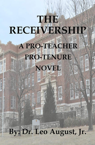 The Receivership: A Pro-Teacher, Pro-Tenure Novel