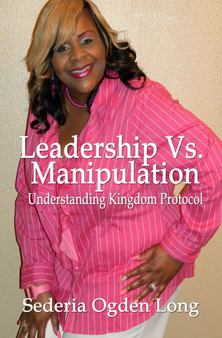 Leadership Vs. Manipulation: Understanding Kingdom Protocol