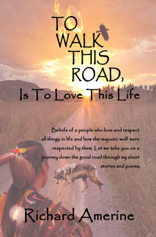 To Walk This Road is to Love This Life