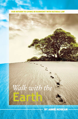 Walk With The Earth: Our Return to Living in Harmony With Natural Law