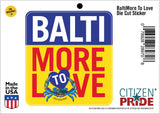 BaltiMore to Love Die Cut Sticker, 3.75x4