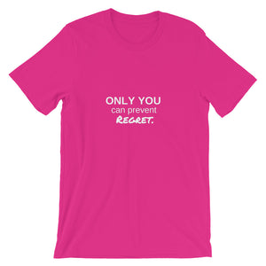 Only You Can Prevent Regret T-Shirt