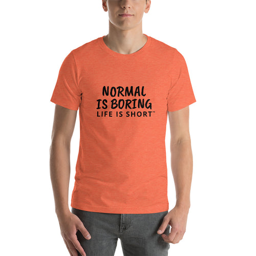 Normal is Boring Short-Sleeve Unisex T-Shirt