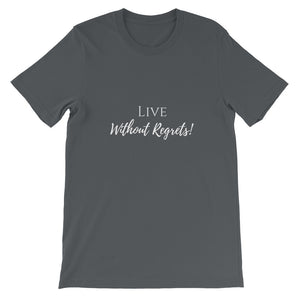 Live Without Regrets T-Shirt