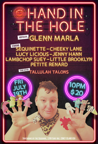 HAND IN THE HOLE 2: More Hands! More Holes!- Friday - July 19, 2019 - 10pm