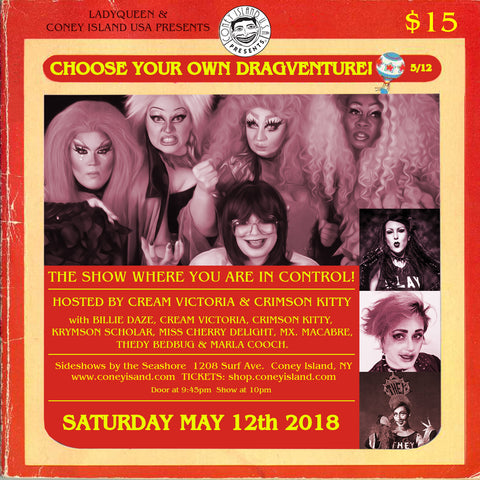 Saturday - May 12, 2018 - 10pm - LadyQueen & Coney Island USA Present: Choose Your Own Dragventure!: The show where YOU are in control!