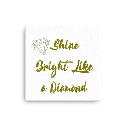 Shine Bright Like a Diamond Canvas