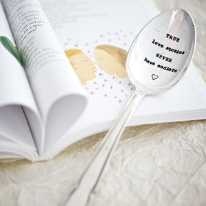 True Love Stories Never Have Endings Dessert Spoon - Sorted Gifts