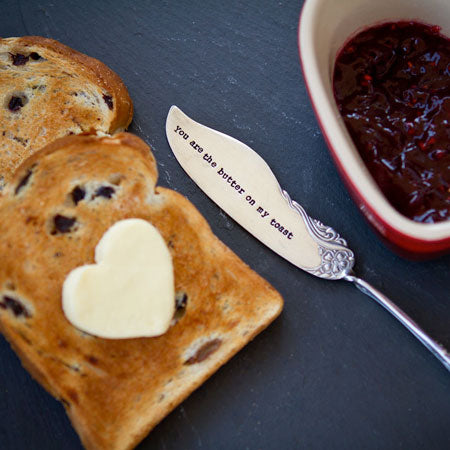 You Are The Butter On My Toast Butter Knife - Sorted Gifts