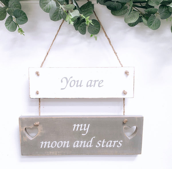 You are my Moon and Stars Plaque