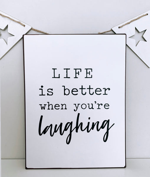 Life is Better When You Laughing Metal Sign
