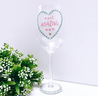 Most Amazing Mum Wine Glass