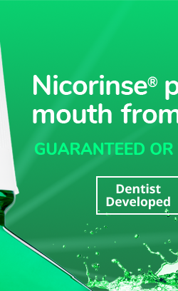 Nicorinse mouthrinse is dentist developed for smokers, removing nicotine and treating dry mouth.