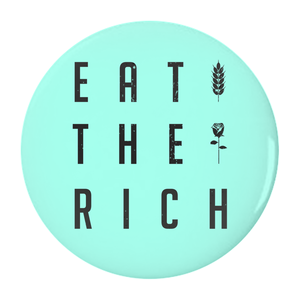 Eat the Rich Button