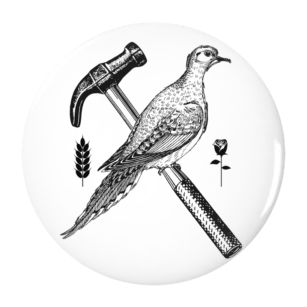Dove and Hammer button - Bread and Roses Apparel