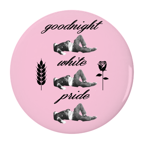 Goodnight White Pride Button - Bread and Roses Apparel