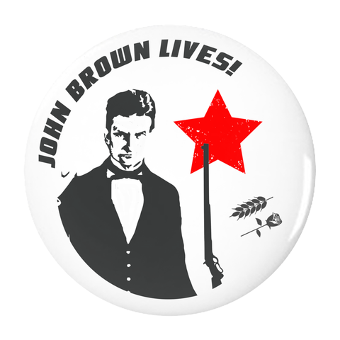 John Brown Lives! Button - Bread and Roses Apparel