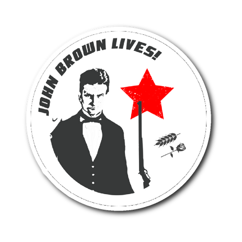 John Brown Lives! Sticker - Bread and Roses Apparel