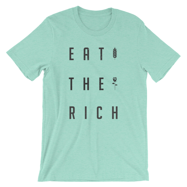 Eat the Rich Tee - Bread and Roses Apparel