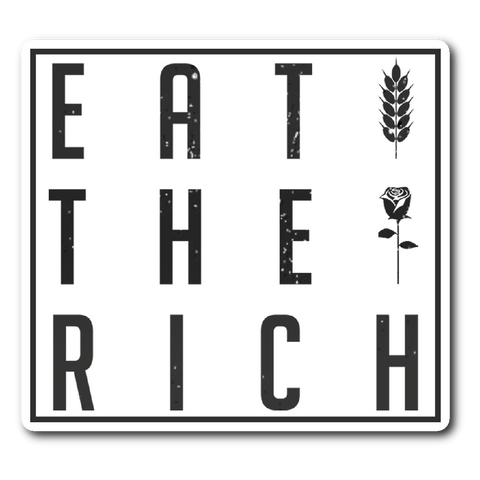 Eat the Rich Sticker - Bread and Roses Apparel