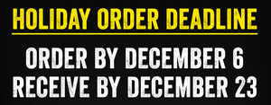 2020 Holiday Order Deadline = December 6