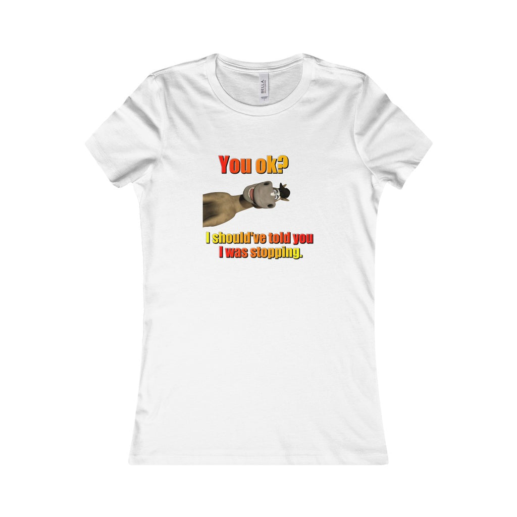 You ok? Women's Favorite Tee - The Horse Barn