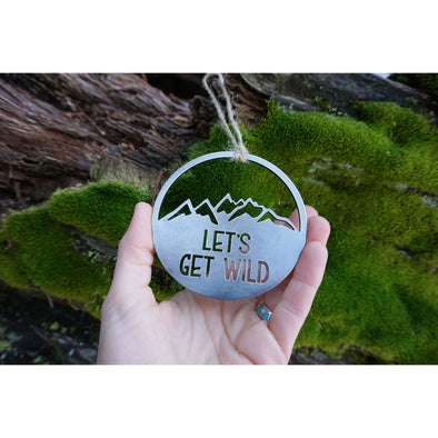 Let's Get Wild Ornament | Recycled Steel