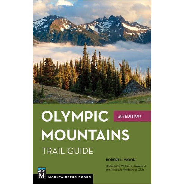 Olympic Mountains Trail Guide, 4th Edition