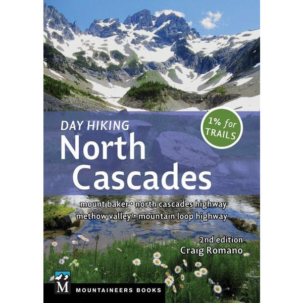 Day Hiking North Cascades: Mount Baker, North Cascades Highway, Methow Valley, Mountain Loop Highway