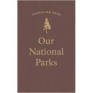 Our National Parks Quotation Book