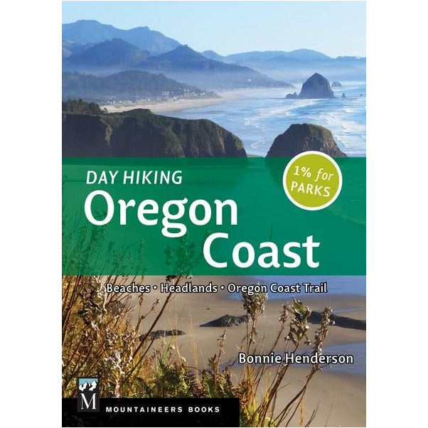 Day Hiking Oregon Coast, 2nd Edition: Beaches; Headlands; Oregon Coast Trail