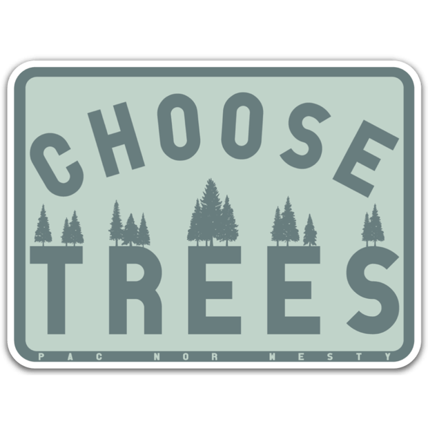 Choose Trees Sticker