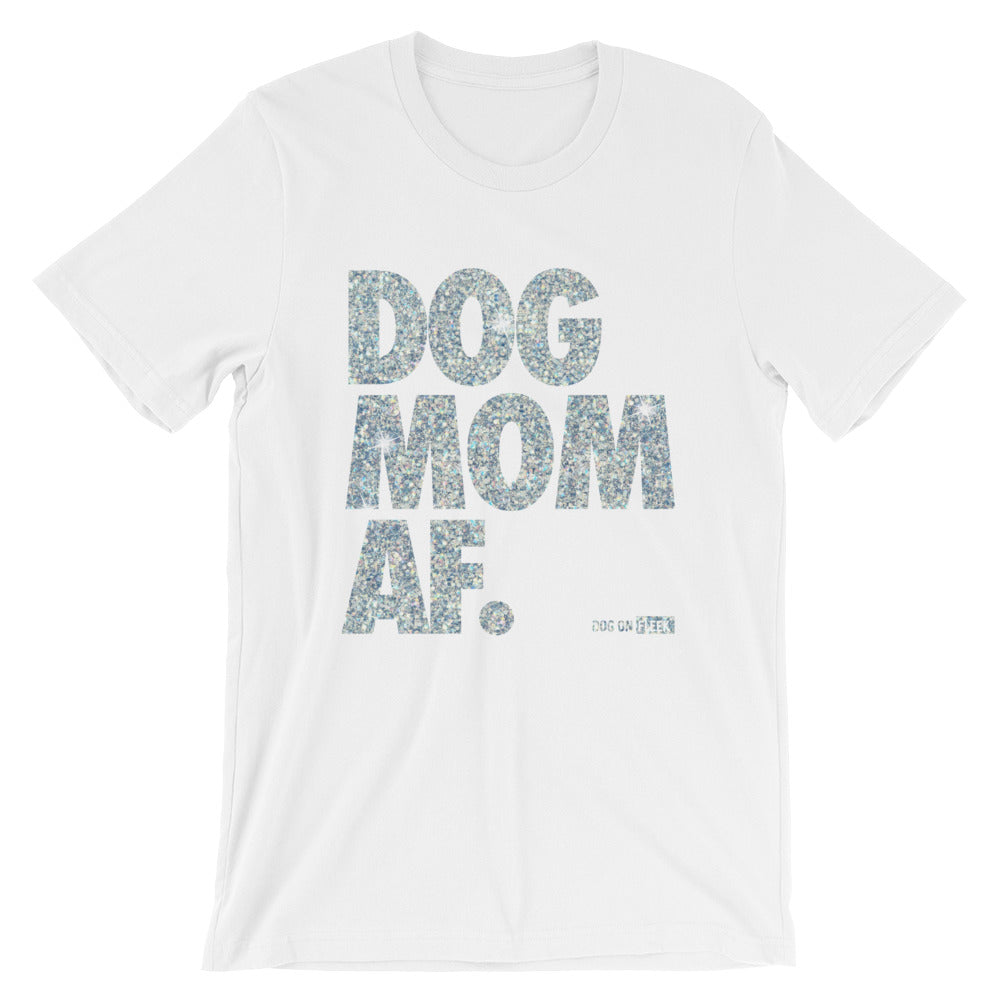 Dog Mom AF Dripping in Diamonds: Short-Sleeve T-Shirt
