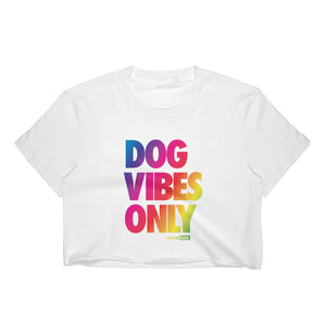 Dog Vibes Only Pride: Women's Crop Top