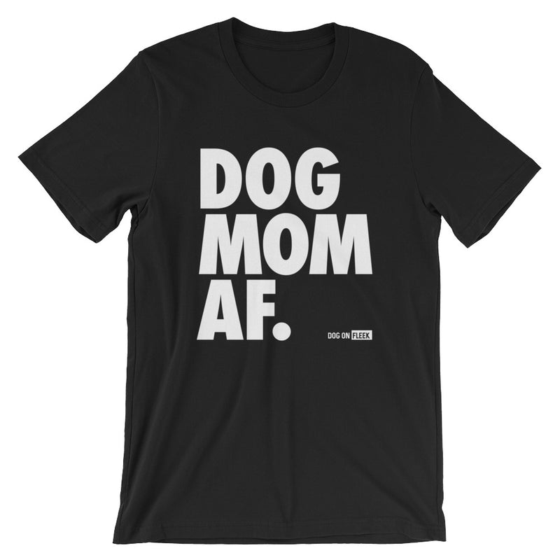 Dog Mom AF White: Short-Sleeve T-Shirt