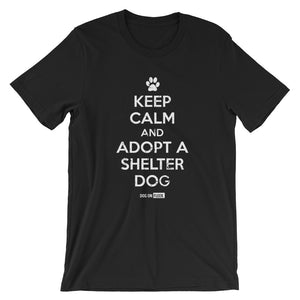 Keep Calm & Adopt A Shelter Dog: Short-Sleeve T-Shirt