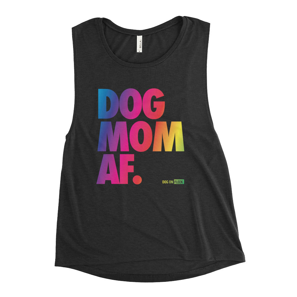 Dog Mom AF Pride: Ladies' Muscle Tank