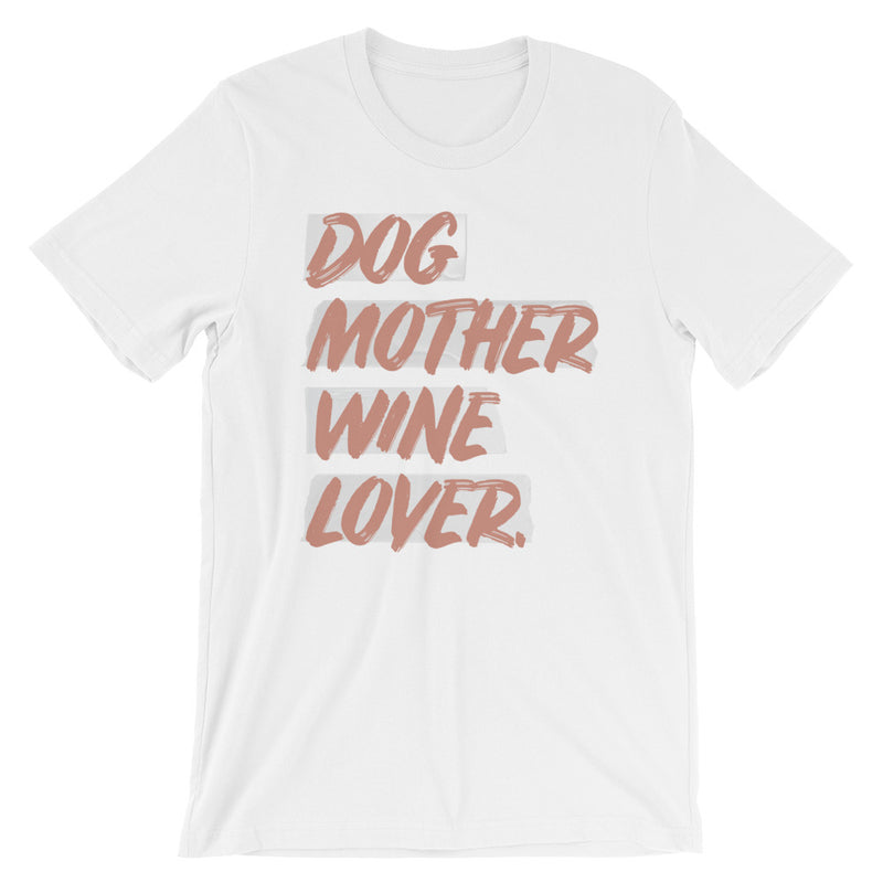Dog Mother Wine Lover: Short-Sleeve T-Shirt