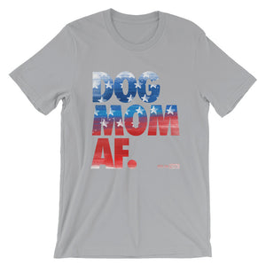 Dog Mom AF American Pride: Short-Sleeve Unisex T-Shirt