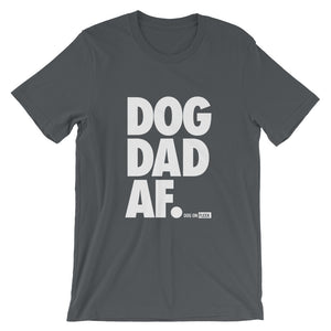Dog Dad AF White: Short-Sleeve T-Shirt