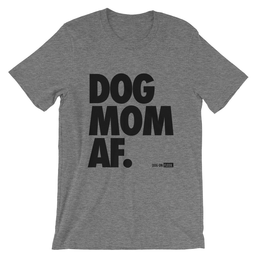 Dog Mom AF Black: Short-Sleeve T-Shirt